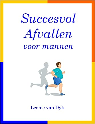 Succesvol Afvallen voor mannen (Gewichtsverlies Book 124)