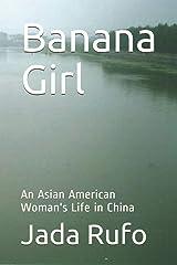 Banana Girl: An Asian American Woman's Life in China Paperback