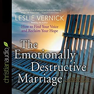 The Emotionally Destructive Marriage      How to Find Your Voice and Reclaim Your Hope              Written by:                                                                                                                                 Leslie Vernick                               Narrated by:                                                                                                                                 Leslie Vernick                      Length: 6 hrs and 13 mins     Not rated yet     Overall 0.0