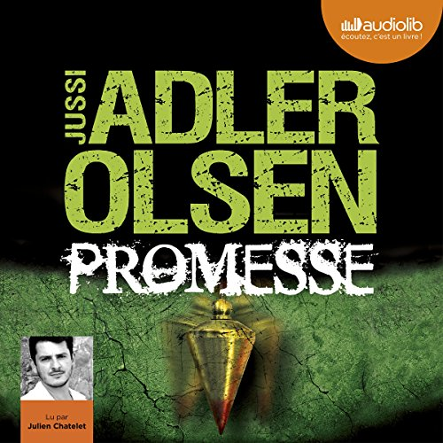 Promesse     Les enquêtes du département V, 6              By:                                                                                                                                 Jussi Adler-Olsen                               Narrated by:                                                                                                                                 Julien Chatelet                      Length: 16 hrs and 53 mins     Not rated yet     Overall 0.0