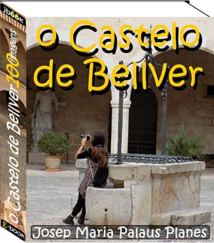o Castelo de Bellver (100 imagens)