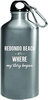 Redondo Beach It's Where My Story Began Cool Gift - Water Bottle