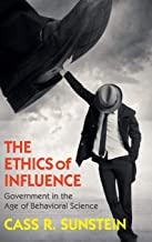 The Ethics of Influence: Government in the Age of Behavioral Science
