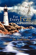 For Every Fear a Promise: A Plan to Prevail over Fear