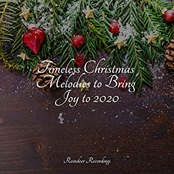 Timeless Christmas Melodies to Bring Joy to 2020