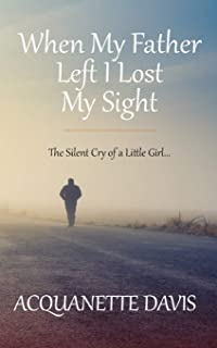 When My Father Left, I Lost My Sight: The Silent Cry of a Little Girl