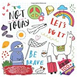 Happy Coloring Book Not Today Let's Do It Be Brave, Star, Frozen, Summer, Love, Science, Magic, St Patricks, Skull, Best Friend, Firefighter, Animals, ... Today Lets Do It Be Brave and others Doodle)