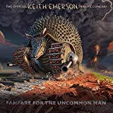 Fanfare For The Uncommon Man: Official Keith Emerson Tribute Concert /Various
