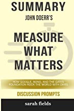Summary: John Doerr's Measure What Matters: How Google, Bono, and the Gates Foundation Rock the World with OKRs
