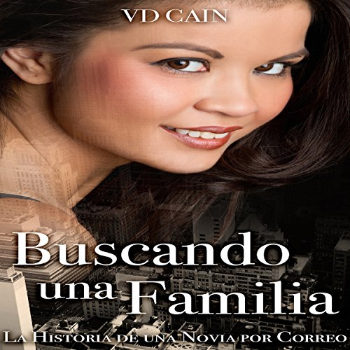 Buscando una Familia: La Historia de una Novia por Correo [Looking for a Family: The Story of a Mail Order Bride] audiobook cover art