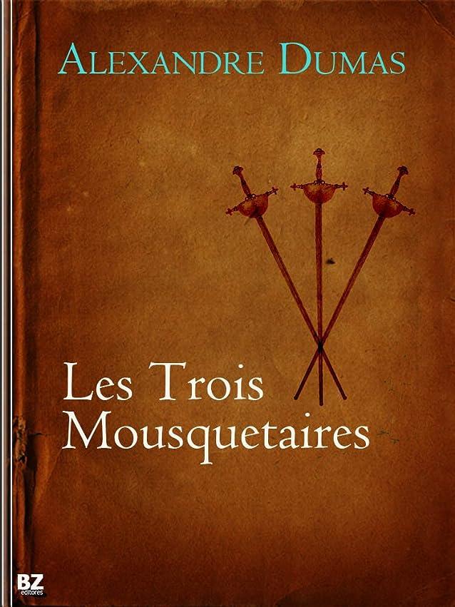カウントアップ貸し手分岐するLes Trois Mousquetaires (French Edition)