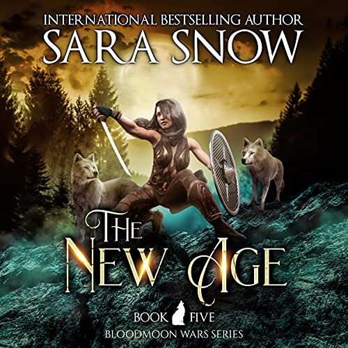 The New Age: The Bloodmoon Wars, Book 5