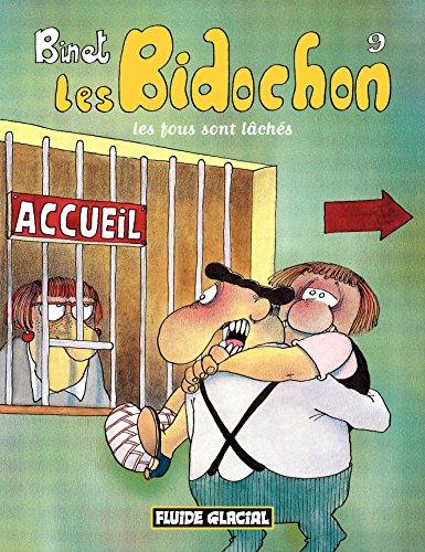 Les Bidochon (Tome 9) - Les fous sont lâchés (FG.FLUIDE GLAC.)