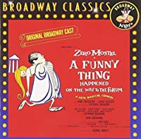 A Funny Thing Happened On The Way To The Forum (1962 Original Broadway Cast) by Funny Thing Happened on the Wa