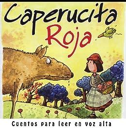 Caperucita roja (Cuentos para leer en voz alta nº 2) (Spanish Edition) by [Hermanos Grimm]