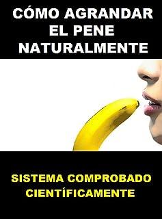 Cómo Agrandar El Pene Naturalmente - Formula XXL: Ejercicios Para Agrandar El Pene Naturalmente - Como Hacer Crecer El Pene (como alargar el pene, alargamiento ... hacer crecer el pene, alargador de pene)