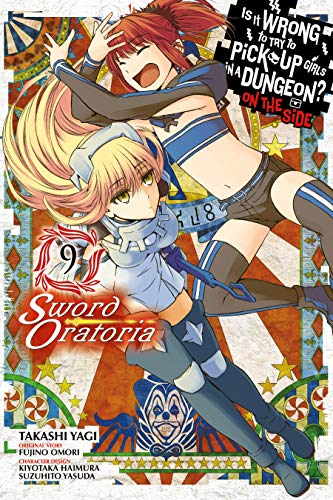 Is It Wrong to Try to Pick Up Girls in a Dungeon? On the Side: Sword Oratoria Vol. 9 (English Edition)
