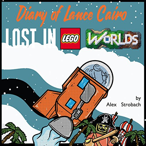 Diary of Lance Cairo: Lost in Lego Worlds audiobook cover art