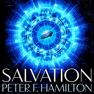 Salvation                   By:                                                                                                                                 Peter F. Hamilton                               Narrated by:                                                                                                                                 John Lee                      Length: 19 hrs and 2 mins     750 ratings     Overall 4.4