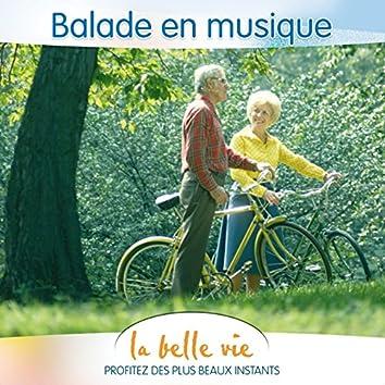 La Belle Vie (Balade en Musique)