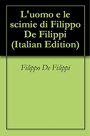 Luomo e le scimie di Filippo De Filippi