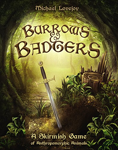 Burrows & Badgers: A Skirmish Game of Anthropomorphic Animals