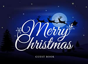 Santa With The Moon Night Guest Book: Unique Book for Engagement, X'mas, Retirement And Sign-in. Celebrate of Christmas Gi...