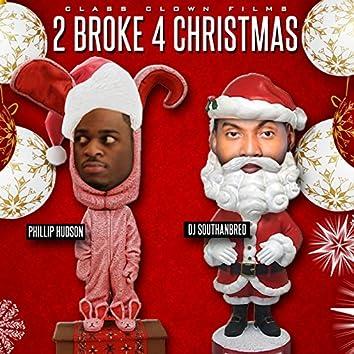 2 Broke 4 Christmas