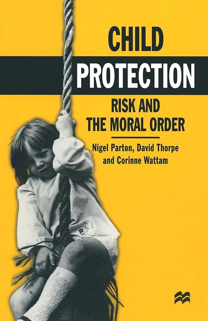 ブーム山積みの穀物Child Protection: Risk and the Moral Order