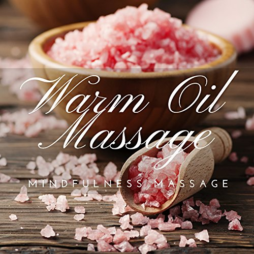Warm Oil Massage: Blissful Music, Lounge, Spa Relaxation, Mindfulness Massage, Soothing Sensations, Sounds of Nature