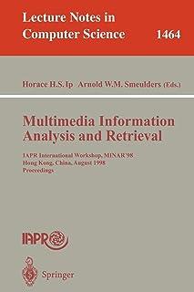 Multimedia Information Analysis and Retrieval: IAPR International Workshop, MINAR '98, Hong Kong, China, August 13-14, 199...