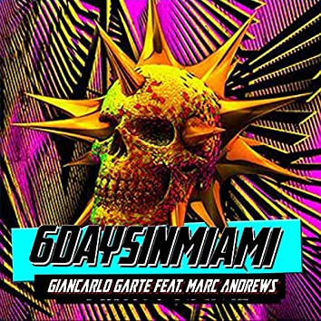 6daysinmiami (feat. Marc Andrews)