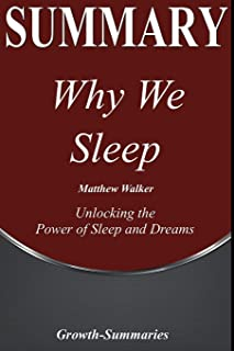 Summary: Why We Sleep - Unlocking the Power of Sleep and Dreams - - An In-Depth Summary of Book by Matthew Walker