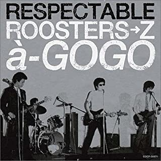 RESPECTABLE ROOSTERS→Z a→GOGO