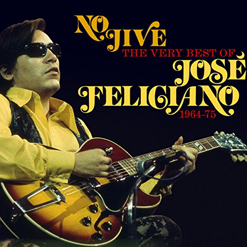 No Jive-The Best of Jose Feliciano