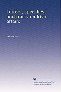 Letters, speeches, and tracts on Irish affairs