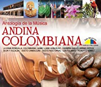 Antologia De La Musica Andina Colombiana