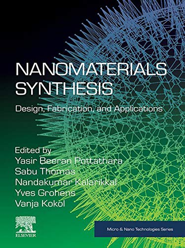 Nanomaterials Synthesis: Design, Fabrication and Applications (Micro and Nano Technologies) (English Edition)