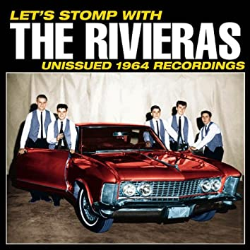 Let's Stomp with The Rivieras! Unissued 1964 Recordings
