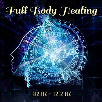 Full Body Healing – 182 Hz – 1212 Hz: Miracle Meditation Tones, Cell Regeneration Therapy, Meditative Detox, DNA Healing