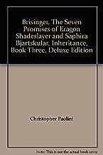 Brisinger, The Seven Promises of Eragon Shadeslayer and Saphira Bjartskular, Inheritance, Book Three, Deluxe Edition