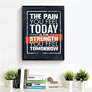 DNJKSA Motivation Quote Pain You Feel Today is The Strength You Feel Tomorrow Canvas Print Poster Wall Picture for Living Room Modern-50x70cm-No Frame