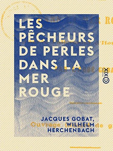 Les Pêcheurs de perles dans la mer Rouge (French Edition)