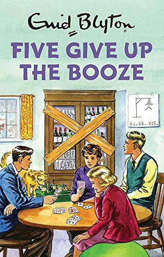 Five Give Up the Booze - Enid Blyton