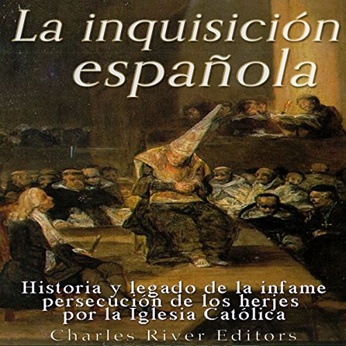 La Inquisición española [The Spanish Inquisition] audiobook cover art