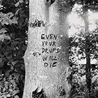 Even Your Drums Will Die: Live at Pendarvis Farm 2011 (IEX) [Analog]