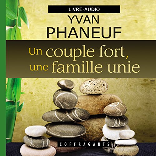 Un couple fort, une famille unie  audiobook cover art