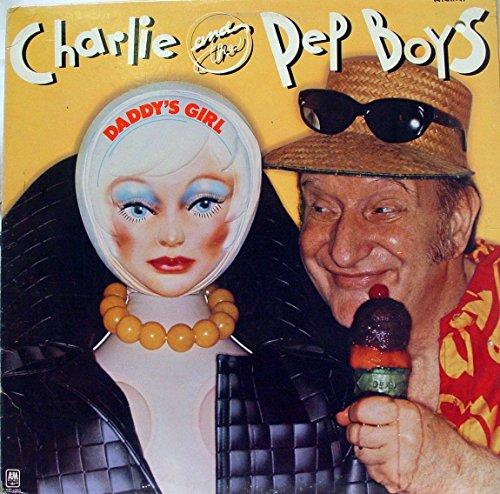 CHARLIE & THE PEP BOYS DADDY'S GIRL vinyl record