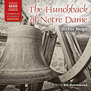 The Hunchback of Notre Dame                   By:                                                                                                                                 Victor Hugo                               Narrated by:                                                                                                                                 Bill Homewood                      Length: 22 hrs and 28 mins     20 ratings     Overall 4.0