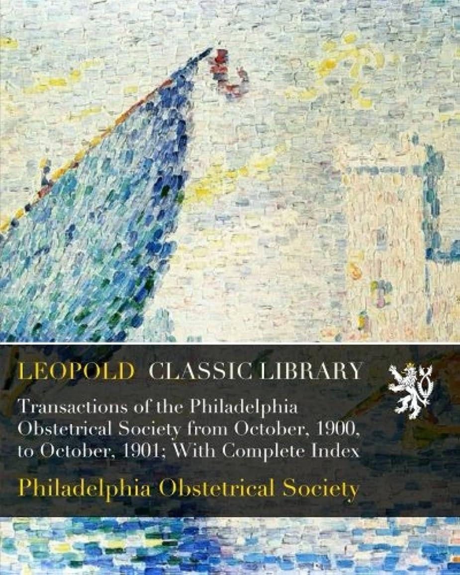 パターン海里有害なTransactions of the Philadelphia Obstetrical Society from October, 1900, to October, 1901; With Complete Index